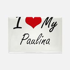 I love my Paulina Magnets