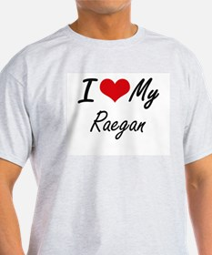 I love my Raegan T-Shirt