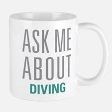 Ask Me About Diving Mugs