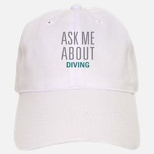 Ask Me About Diving Baseball Baseball Cap