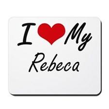 I love my Rebeca Mousepad