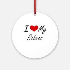 I love my Rebeca Round Ornament