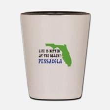 Life is better at the beach Pensacola. Shot Glass