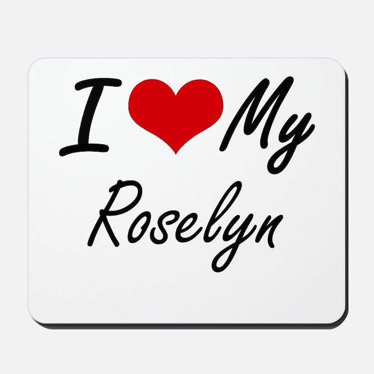 I love my Roselyn Mousepad