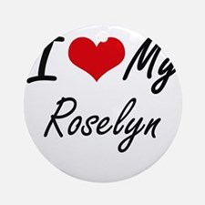 I love my Roselyn Round Ornament