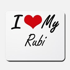 I love my Rubi Mousepad