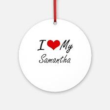 I love my Samantha Round Ornament