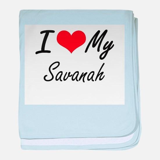 I love my Savanah baby blanket