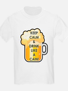 DRINK LIKE A CAIN! T-Shirt