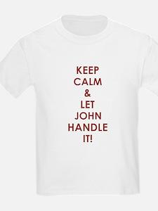 LET JOHN HANDLE IT! T-Shirt
