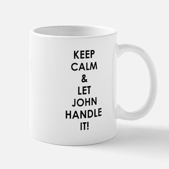 LET JOHN HANDLE IT! Mug