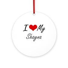 I love my Shayna Round Ornament