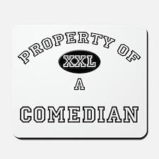 Property of a Comedian Mousepad