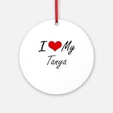 I love my Tanya Round Ornament