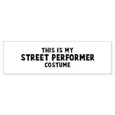 Street Performer costume Bumper Bumper Sticker
