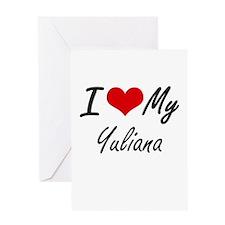 I love my Yuliana Greeting Cards