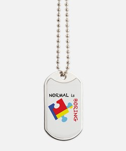 Normal is Boring Dog Tags