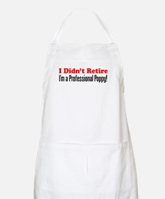 Didn't Retire Professional Poppy Apron
