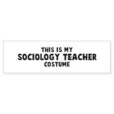 Sociology Teacher costume Bumper Bumper Sticker