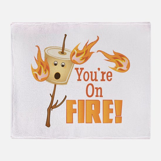 Youre On Fire Throw Blanket