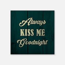ALWAYS KISS ME... Sticker