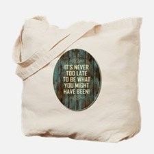 IT'S NEVER TOO... Tote Bag
