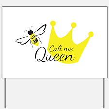 Call Me Queen Bee Yard Sign