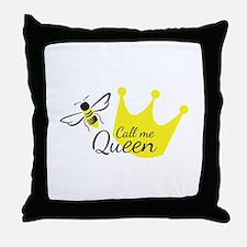 Call Me Queen Bee Throw Pillow