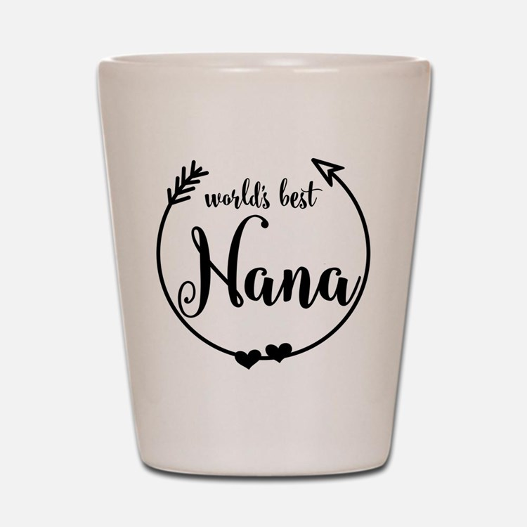 World's Best Nana Shot Glass
