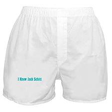 I Know Jack Schitt Boxer Shorts