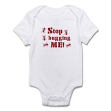 Stop bugging me! Infant Bodysuit