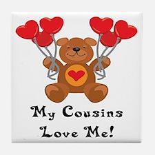 My Cousins Love Me! Tile Coaster
