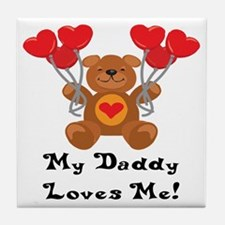 My Daddy Loves Me! Tile Coaster