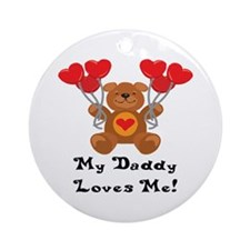 My Daddy Loves Me! Ornament (Round)