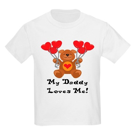 My Daddy Loves Me! Kids Light T-Shirt