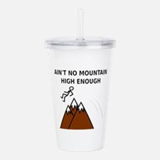 Ain't No Mountain High Acrylic Double-wall Tumbler