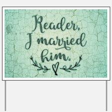 Reader I Married Him Yard Sign
