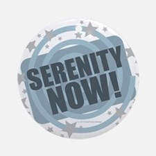 Serenity Now! Round Ornament