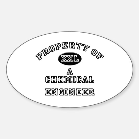 Property of a Chemical Engineer Oval Decal