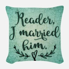 Reader I Married Him Woven Throw Pillow