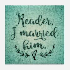 Reader I Married Him Tile Coaster