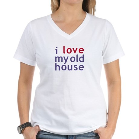 I Love My Old House Women's V-Neck T-Shirt