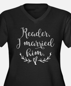 Reader I Married Him Plus Size T-Shirt