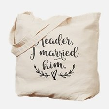 Reader I Married Him Tote Bag