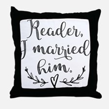 Reader I Married Him Throw Pillow