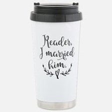 Reader I Married Him Travel Mug
