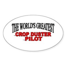 """The World's Greatest Crop Duster Pilot"" Decal"