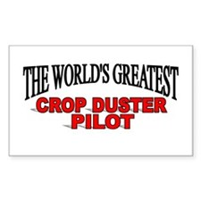 """""""The World's Greatest Crop Duster Pilot"""" Decal"""