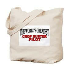 """The World's Greatest Crop Duster Pilot"" Tote Bag"