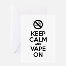 Keep Calm and Vape On Greeting Cards